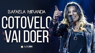 Cotovelo Vai Doer - Rafaela Miranda (Videoclipe Oficial)