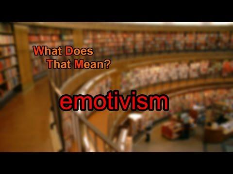 What does emotivism mean?