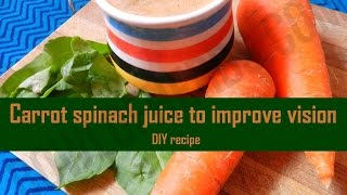 Spinach carrot juice to improve vision - Health drink