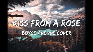 Kiss From A Rose - Seal (Boyce Avenue piano acoustic cover) Lyrics