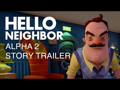 Hello Neighbor Alpha 2 Story Trailer Helloneighborgame