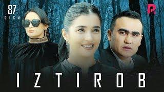 Iztirob (o'zbek serial) | Изтироб (узбек сериал) 87-qism