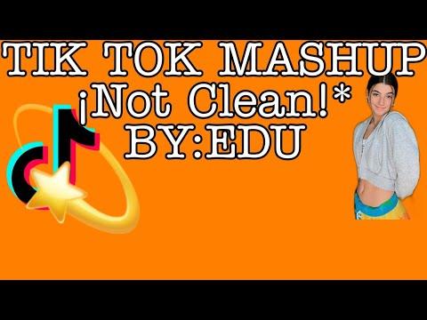 TIK TOK MASHUP ¡NOT CLEAN!* BY:EDU