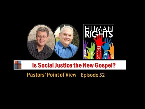 Is Social Justice the New Gospel? Pastors' Point of View Episode 52
