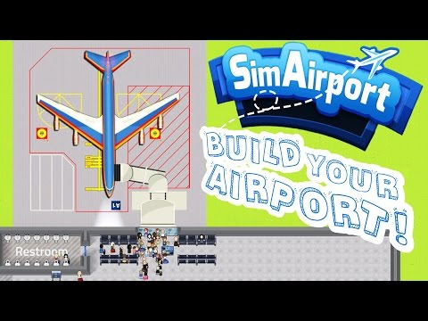 Build and Manage Your Own Airport! - Sim Airport Gameplay - SimAirport Part 1