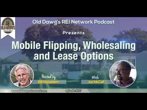 147: Mobile Flipping, Wholesaling and Lease Options