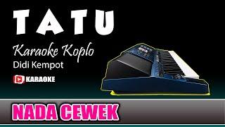 Download TATU Karaoke Koplo Nada Cewek Lirik Tanpa Vokal - Didi Kempot