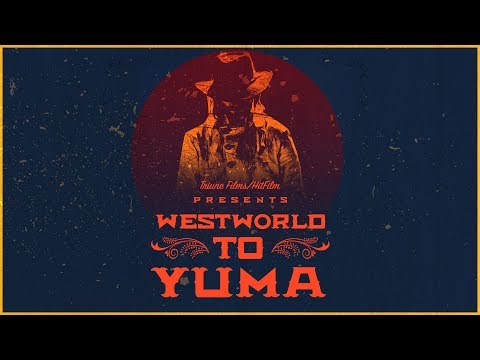 WESTWORLD to YUMA  A Western Short