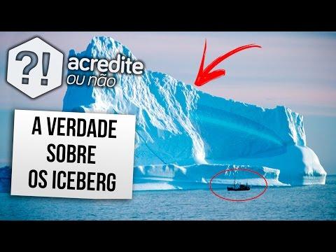 AS VERDADES SOBRE OS ICEBERG QUE VOCÊ NUNCA IMAGINARIA