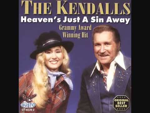 The Kendalls ~ Heavens Just A Sin Away
