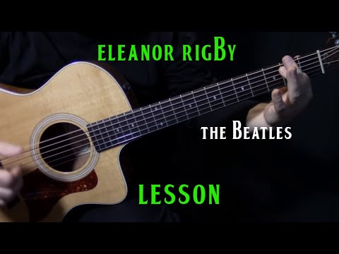 "LESSON | how to play ""Eleanor Rigby"" on guitar by the Beatles 