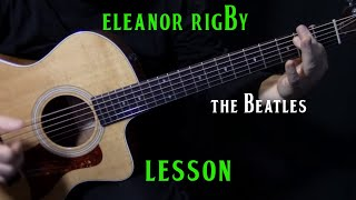 """how to play """"Eleanor Rigby"""" on guitar by the Beatles 