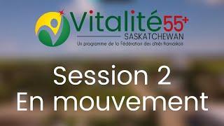 Session 2 - En Mouvement | Vitalité 55+ Saskatchewan