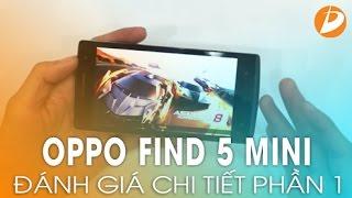 OPPO FIND 5 MINI - Trên tay và đánh giá tổng quan (Phần 1)