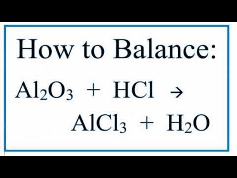 How To Balance Al2o3 Hcl Alcl3 H2o Aluminum Oxide