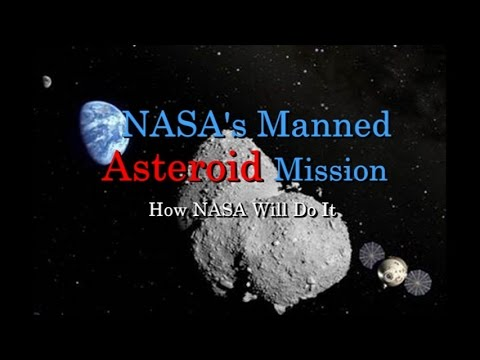 NASA's Manned Asteroid Mission - How NASA Will Do It ...