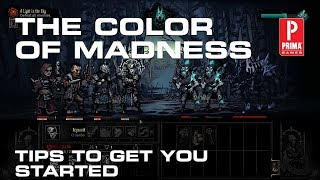 Darkest Dungeon: The Color of Madness -Tips and Tricks to Start