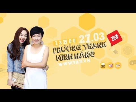 YAN Chat: PHƯƠNG THANH & MINH HẰNG