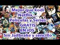 Mejor que kodi, Netflix Series y Peliculas Gratis en  iOS sin jailbreak