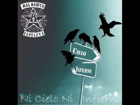 Mal Habito-Ni cielo ni infierno(full album)