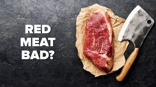 Is Red Meat Bad For You?