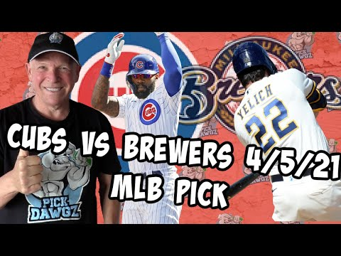 Chicago Cubs vs Milwaukee Brewers 4/5/21 MLB Pick and Prediction MLB Tips (Betting Pick)