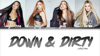 Little Mix  Down and Dirty (Color Coded Lyrics)