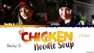 j hope & 39 Chicken Noodle Soup feat Becky G 🐔🍜 Lyrics Color Coded Han Rom Esp Eng 가사해석