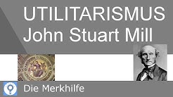 John Stuart Mill: Der Utilitarismus - Qualitativer Hedonismus / Nützlichkeitsprinzip | Ethik 16