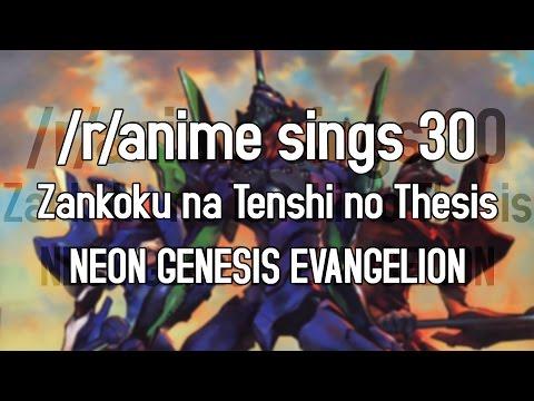 /r/Anime Sings - Zankoku na Tenshi no Thesis (Neon Genesis Evangelion OP)