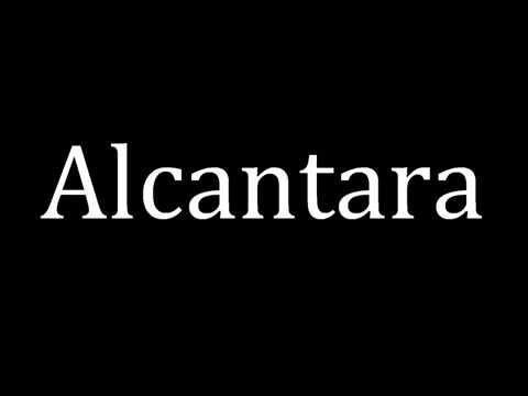How to pronounce Alcantara (Material)