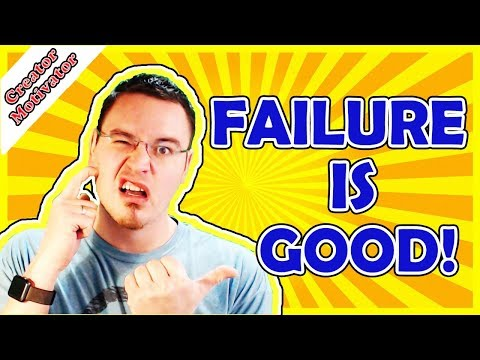 Failure Is Good?! - YouTube Creator Motivator on Learning from Failure and Improving from the Lesson
