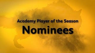 Wolves Academy Player of the Season 2016-17 Nominees