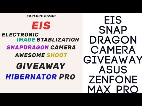 Added EIS, Awesome Snapdragon Camera and Giveaway For Asus