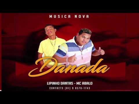 MC LIPINHO DANTAS E MC ABALO DANADA MÚSICA NOVA 2016