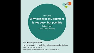 Hoff: Why bilingual development is not easy, but possible