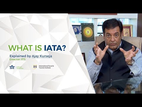 Whats is IATA? Explained by Ajay Kurseja, Director, ITTI