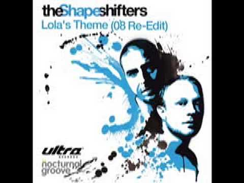 The Shapeshifters - Lola's Theme (2008 Re-Edit) (HQ)