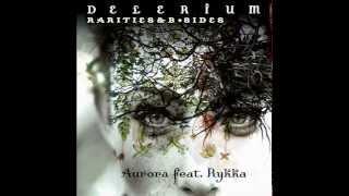 Delerium feat. Rykka -  Aurora