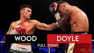 FULL FIGHT! Leigh Wood vs Ryan Doyle