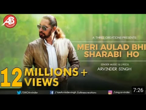"""Meri Aulad Bhi Sharabi Ho"" Official Video Song By Arvinder Singh Feat."
