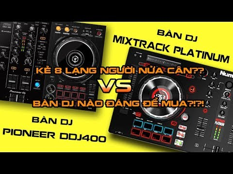 Bàn DJ Pioneer DDJ 400 có đáng mua hơn Numark Mixtrack Platium ?!?!?!