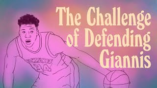 The Challenge of Defending Giannis Antetokounmpo | The Ringer