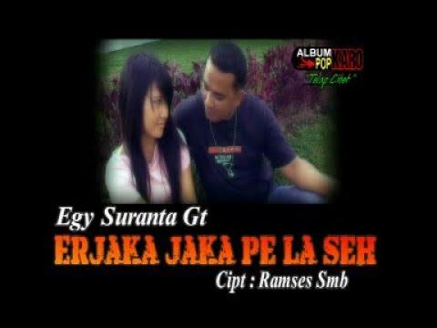 Lagu Karo - Erjaka Jaka Pe La Seh - Egy Suranta Ginting