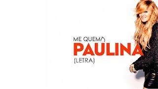 Paulina Rubio- Me Quema (Letra)