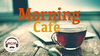 Morning Cafe Music - Relaxing Jazz - Peaceful Jazz Music - Background Music