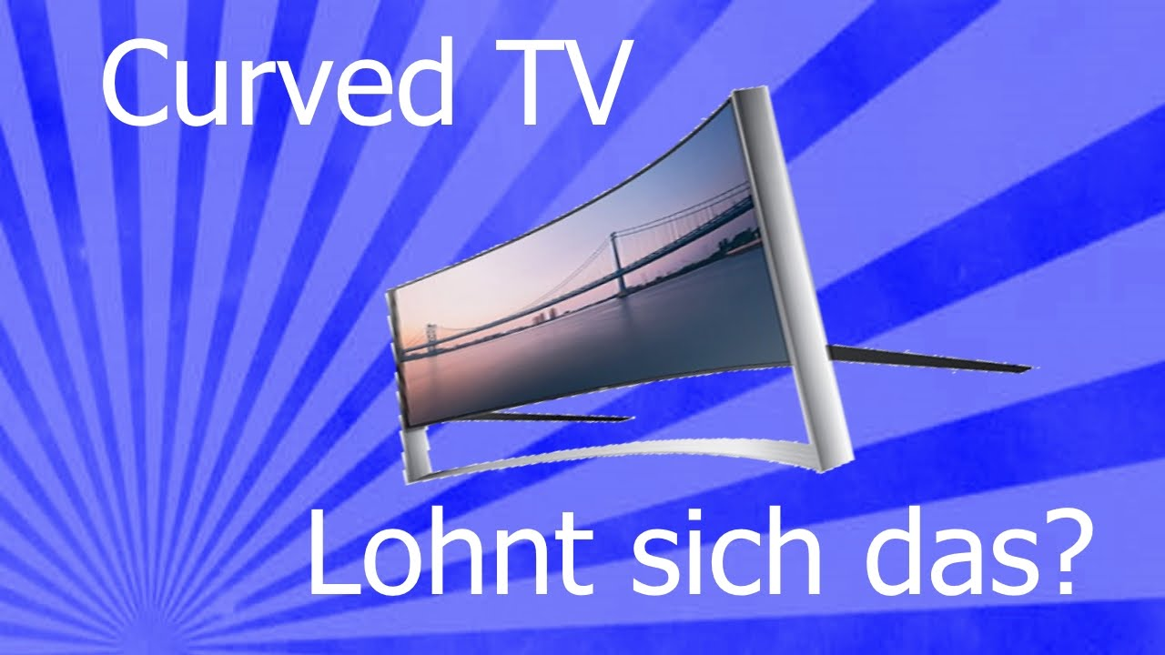 Was Ist Curved Tv