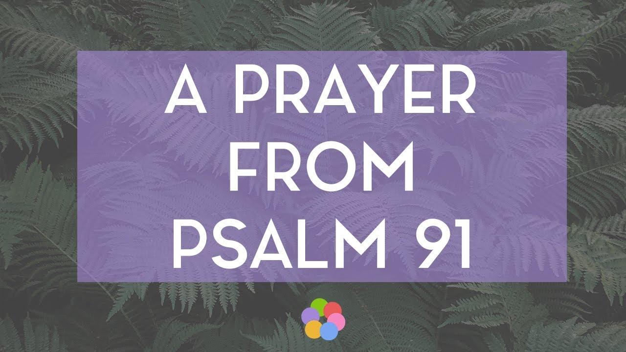 A Psalm 91 Prayer - God's Protection and Presence