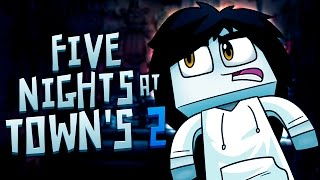 MINECRAFT: FIVE NIGHTS AT TOWN
