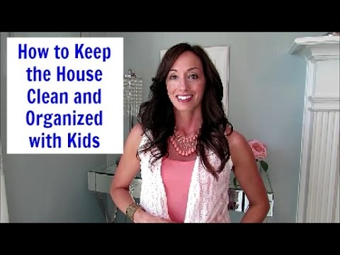 10 Tips for Keeping a Clean and Organized Home with Kids